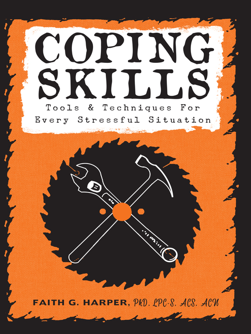 Title details for Coping Skills by Faith G. Harper, PhD, LPC-S, ACS, ACN - Available