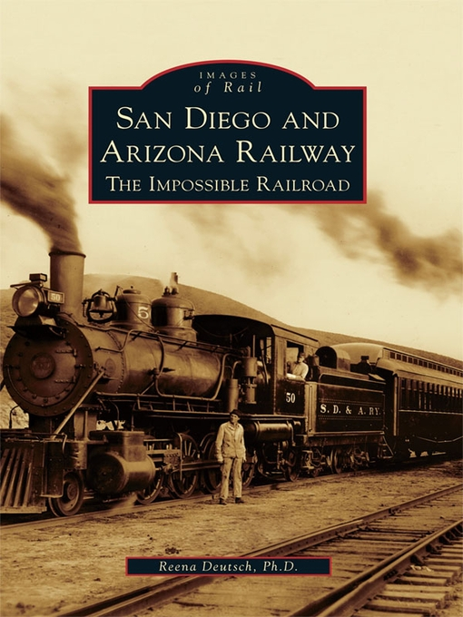 Title details for San Diego and Arizona Railway by Ph.D., Reena Deutsch - Available