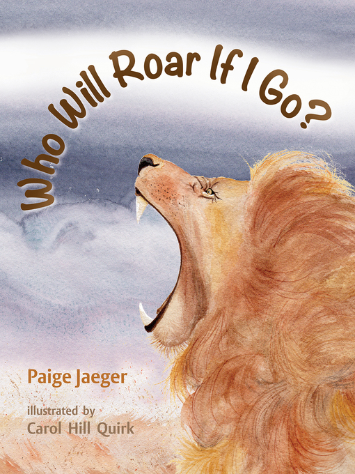 Title details for Who Will Roar if I Go? by Paige Jaeger - Wait list