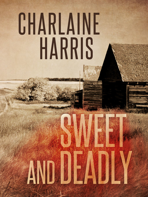 Title details for Sweet and Deadly by Charlaine Harris - Wait list