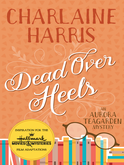 Title details for Dead Over Heels by Charlaine Harris - Available