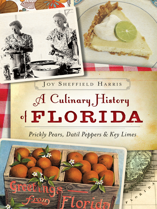 Title details for A Culinary History of Florida by Joy Sheffield Harris - Available