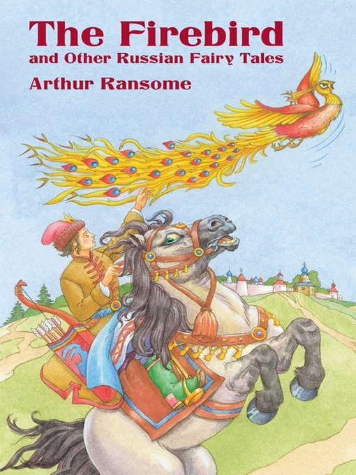 Title details for The Firebird and Other Russian Fairy Tales by Arthur Ransome - Available
