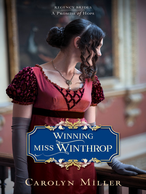 Title details for Winning Miss Winthrop by Carolyn Miller - Wait list