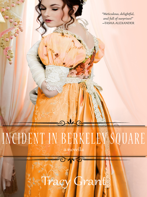 Title details for The Incident in Berkeley Square by Tracy Grant - Available