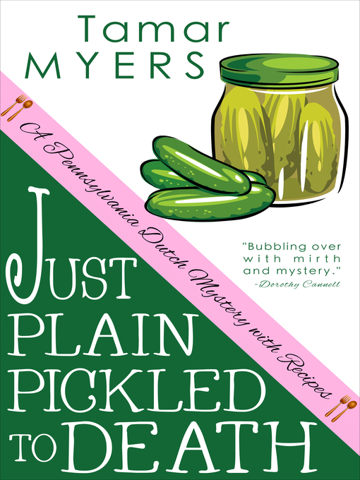 Title details for Just Plain Pickled to Death by Tamar Myers - Available