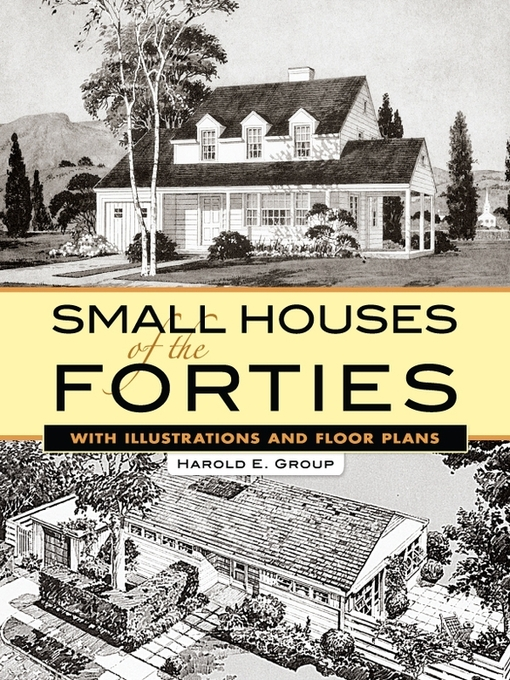 Title details for Small Houses of the Forties by Harold E. Group - Available