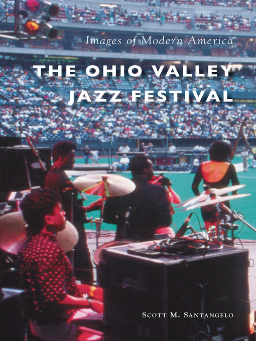 Title details for The Ohio Valley Jazz Festival by Scott M. Santangelo - Available