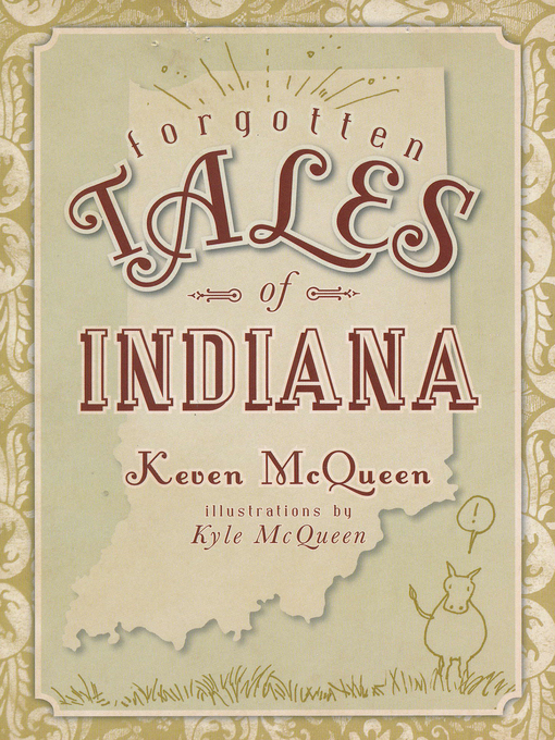 Title details for Forgotten Tales of Indiana by Keven McQueen - Available