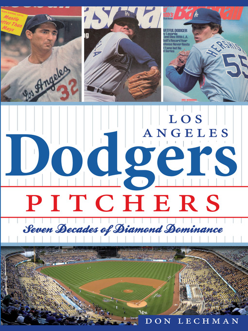 Title details for Los Angeles Dodgers Pitchers by Don Lechman - Wait list