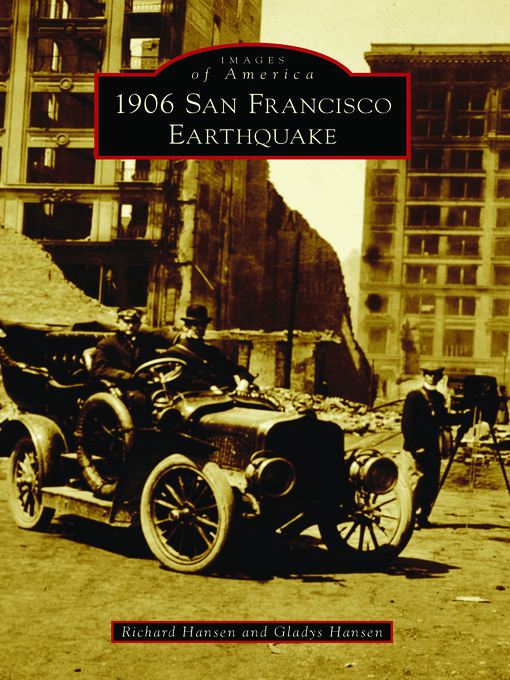 Title details for 1906 San Francisco Earthquake by Richard Hansen - Available