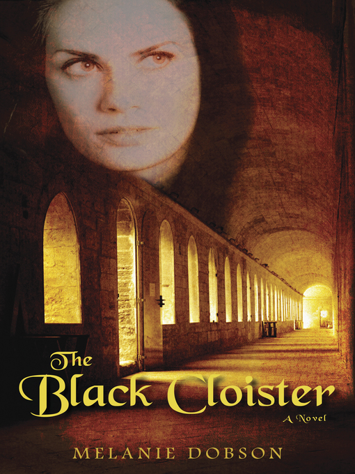 Title details for The Black Cloister by Melanie Dobson - Available