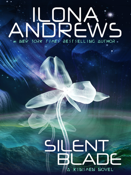 Title details for Silent Blade by Ilona Andrews - Available