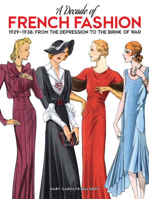 Title details for A Decade of French Fashion, 1929-1938 by Mary Carolyn Waldrep - Available