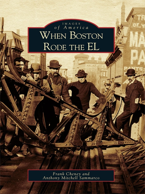 Title details for When Boston Rode the El by Frank Cheney - Available