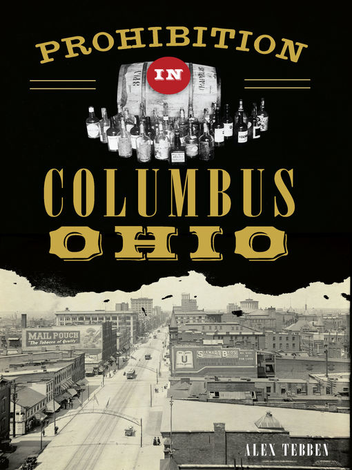 Title details for Prohibition in Columbus, Ohio by Alex Tebben - Available