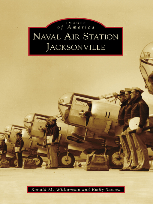 Title details for Naval Air Station Jacksonville by Ronald M. Williamson - Available