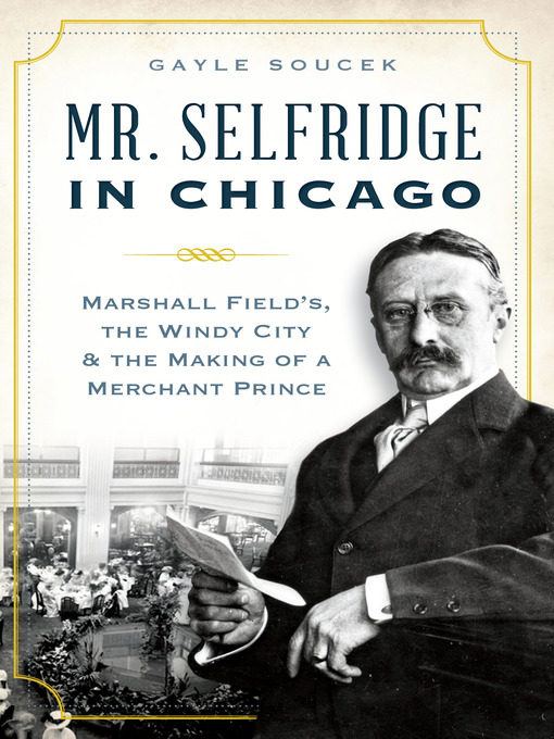 Title details for Mr. Selfridge in Chicago by Gayle Soucek - Wait list