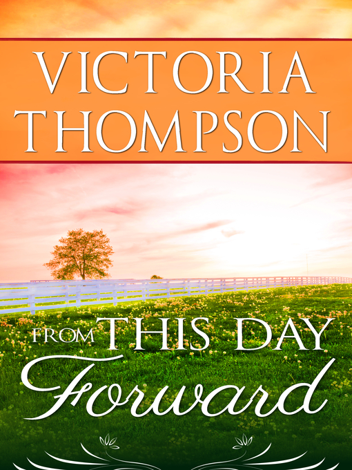 Title details for From This Day Forward by Victoria Thompson - Available