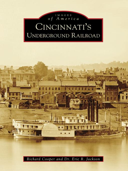 Title details for Cincinnati's Underground Railroad by Richard Cooper - Wait list