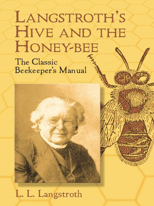 Title details for Langstroth's Hive and the Honey-Bee by L.L. Langstroth - Available