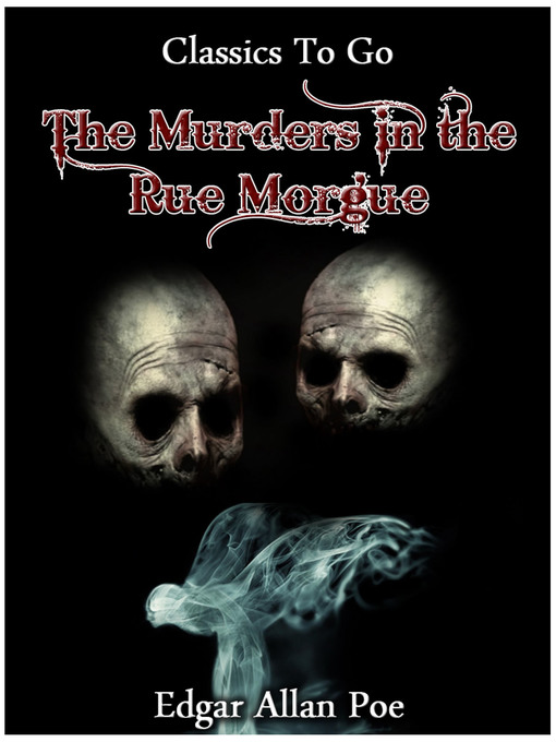 Title details for The Murders In The Rue Morgue by Edgar Allan Poe - Available