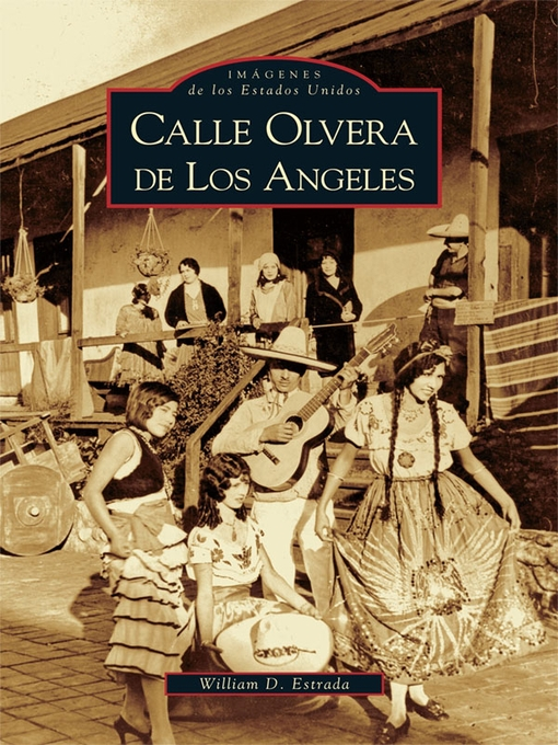Title details for Calle Olvera de Los Angeles by William D. Estrada - Wait list