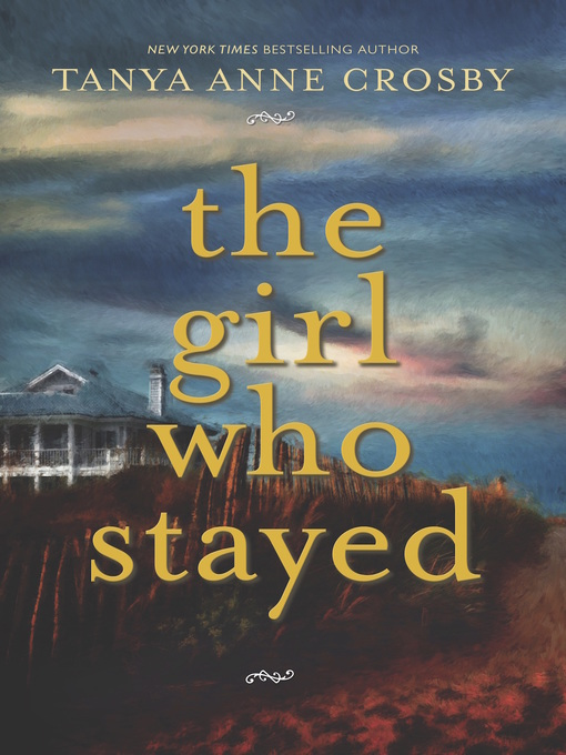 Title details for The Girl Who Stayed by Tanya Anne Crosby - Wait list