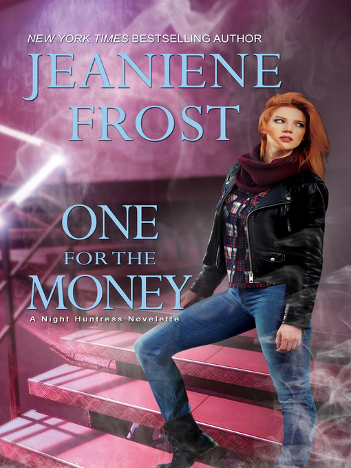 Title details for One for the Money by Jeaniene Frost - Wait list