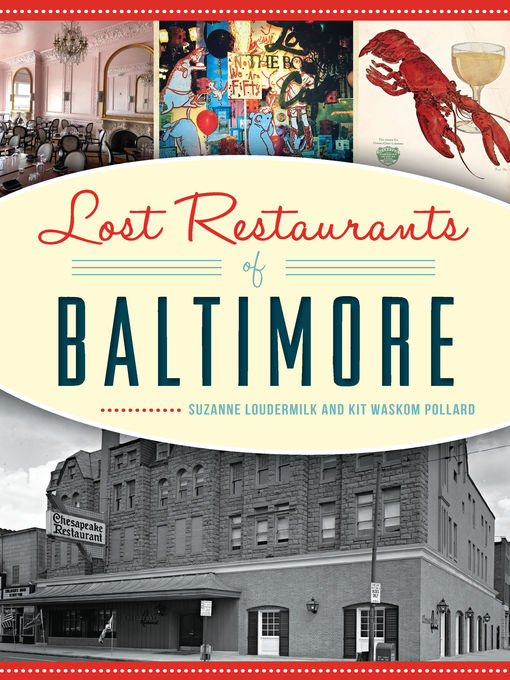 Title details for Lost Restaurants of Baltimore by Suzanne Loudermilk - Available