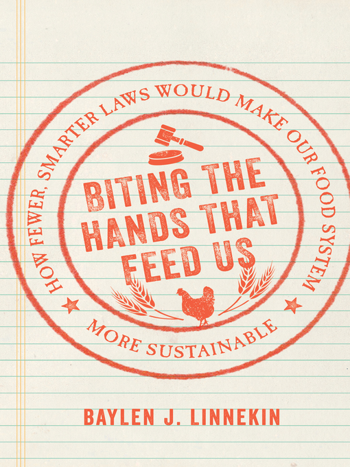 Title details for Biting the Hands that Feed Us by Baylen J. Linnekin - Available