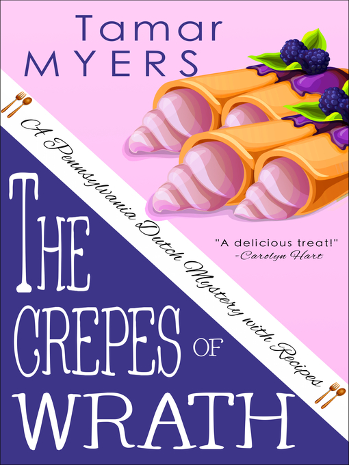 Title details for The Crepes of Wrath by Tamar Myers - Available