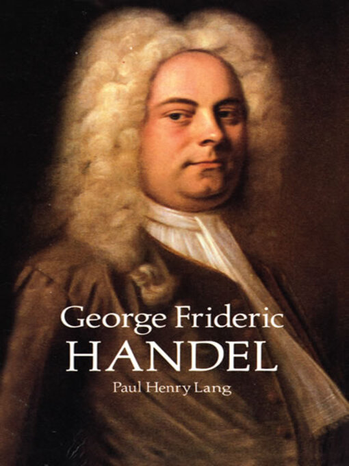 the life and legacy of george frideric handel a composer of the late baroque period