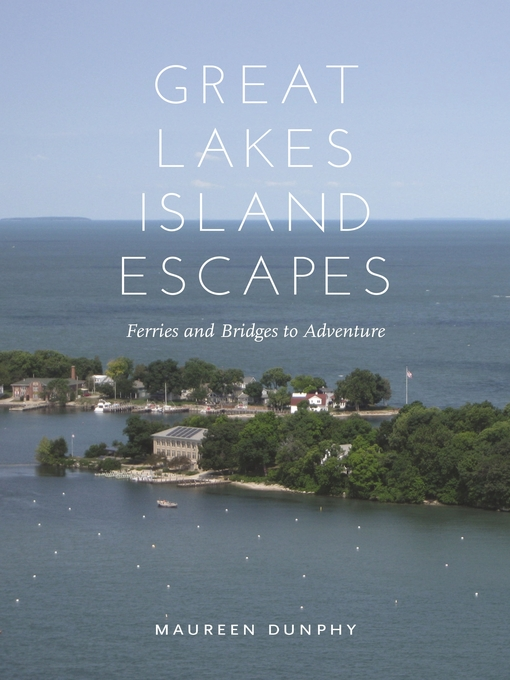Title details for Great Lakes Island Escapes by Maureen Dunphy - Wait list