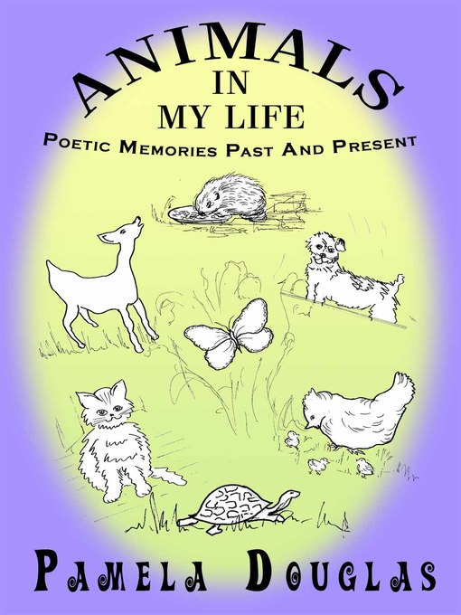 Title details for Animals In My Life by Pamela Douglas - Available