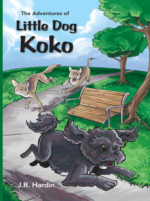 Title details for The Adventures of Little Dog Koko by J.R. Hardin - Available