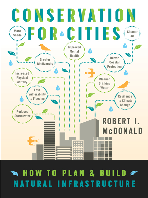 Title details for Conservation for Cities by Robert I. McDonald - Available