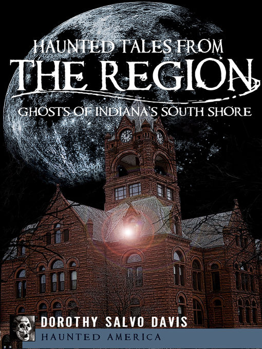 Title details for Haunted Tales from The Region by Dorothy Salvo Davis - Available