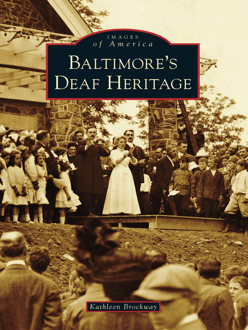 Title details for Baltimore's Deaf Heritage by Kathleen Brockway - Available