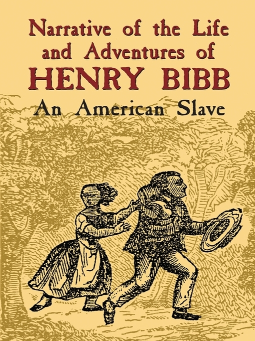 Title details for Narrative of the Life and Adventures of Henry Bibb by Henry Bibb - Available