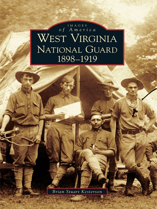 Title details for West Virginia National Guard by Brian Stuart Kesterson - Available