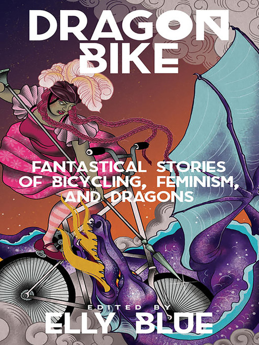 Title details for Dragon Bike by Elly Blue - Available