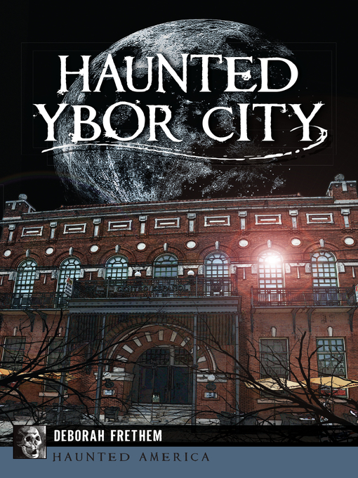 Title details for Haunted Ybor City by Deborah Frethem - Available