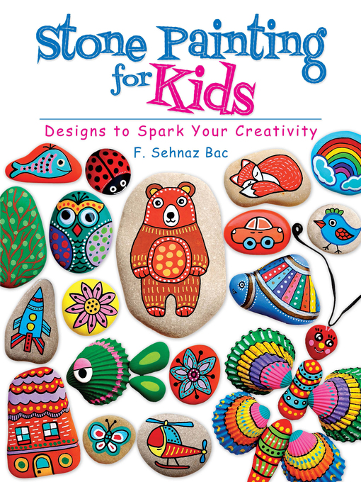 Title details for Stone Painting for Kids by F. Sehnaz Bac - Available