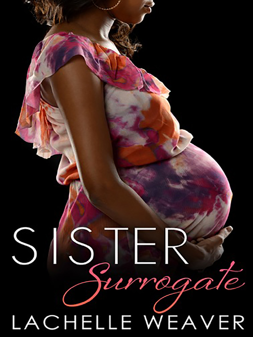 Title details for Sister Surrogate by LaChelle Weaver - Available