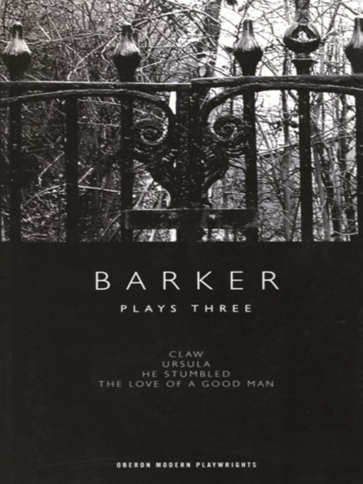 Title details for Barker: Plays Three by Howard Barker - Available