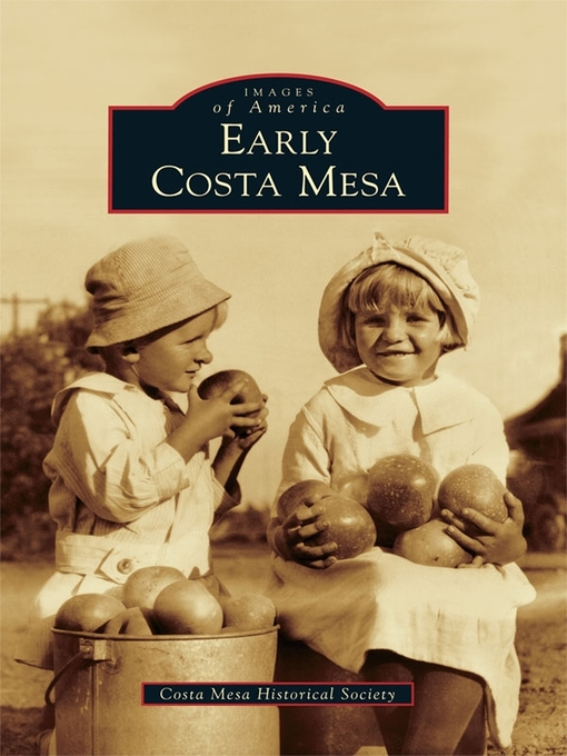 Title details for Early Costa Mesa by Costa Mesa Historical Society - Available