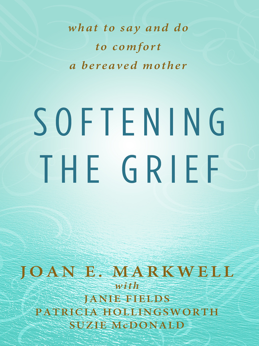 Title details for Softening the Grief by Joan E Markwell - Wait list