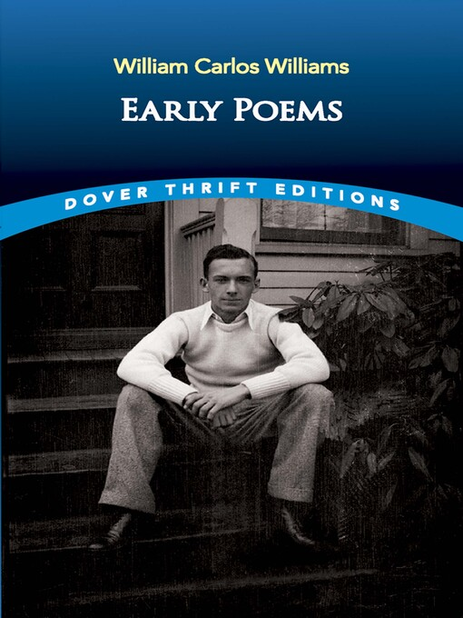 Title details for Early Poems by William Carlos Williams - Wait list