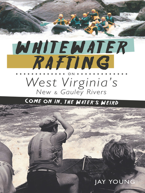 Title details for Whitewater Rafting on West Virginia's New and Gauley Rivers by Jay Young - Wait list